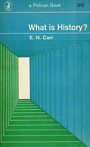 EH Carr What Is History?