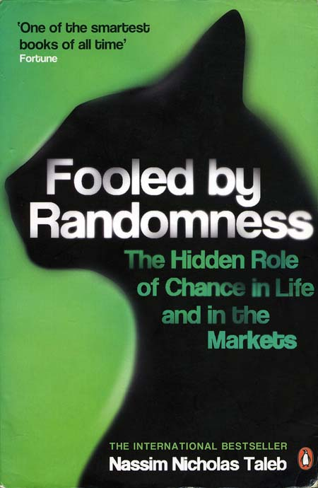 Fooled By Randomness, My Copy 2007